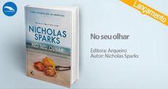 """Do famoso autor Nicholas Sparks, o livro """"No seu olhar"""", pela Editora Arqueiro, traz duas pessoas totalmente diferentes que descobrem que o primeiro passo para a felicidade é acreditar em quem podemos ser. Vem!"""