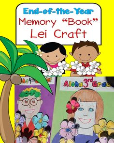 Tired of making memory books?  Want something UNIQUE and FUN?  This End of the Year EASY PREP lei project will capture student memories in a fun way!  Grades 2 and up.