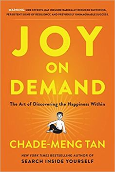 Joy on Demand: The Art of Discovering the Happiness Within: Chade-Meng Tan: 9780062378859: Amazon.com: Books