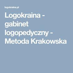 Logokraina - gabinet logopedyczny - Metoda Krakowska