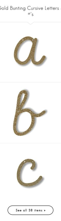"""""""Gold Bunting Cursive Letters & #'s"""" by arianna-marie-organo ❤ liked on Polyvore featuring ideas"""