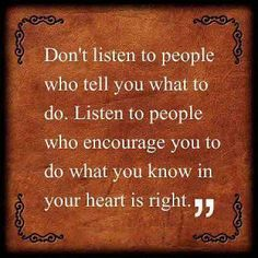 Don't listen to people who tell you what to do | Quotes and Sayings