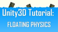 [Unity3D] Floating physics objects In Unity3D
