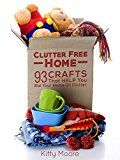 Free Kindle Book -   Clutter Free Home (2nd Edition): 93 Crafts That Help Rid Your Home Of Clutter! (Cleaning)
