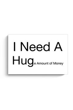 I Need A Hug Poster   #poster #posters #needy #crazy #sarcasticquote #hug #funny #sarcastic #quotes #sarcasm #money #need #quotations