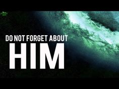 Do Not Forget About Him - YouTube