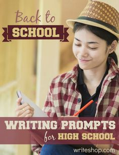These back to school writing prompts for high school invite teens to make an outline, write a letter, or formulate an essay as they look to the coming year.