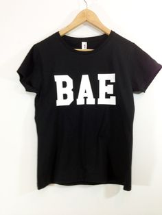 Bae Tshirt You Got A Bae or Nah Tshirt by ArmiTee on Etsy https://www.etsy.com/listing/211334058/bae-tshirt-you-got-a-bae-or-nah-tshirt