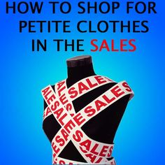 How to shop for petite clothes in the sales - a blog about tips for shopping petite women's clothes
