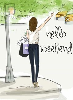 #HelloWeekend