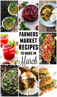 Farmers market recipes to make in March! Vegetarian, recipes made with fresh, seasonal produce from your local farmers market or CSA bin.