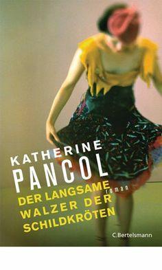 """Katherine Pancol """"Der langsame Walzer der Schildkröten"""" (05/2014)"""