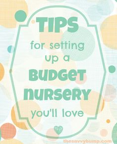 Here are some helpful tips for setting up a budget nursery you'll love!