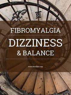 Dizziness & Balance Problems In Fibromyalgia. Great article on dizziness & fibro.