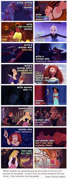 Women shouldn't be valued because we are strong, or kick-ass, but because we are people. So don't focus on writing characters who are strong. Write characters who are people. [ via http://madlori.tumblr.com/post/51723411550/rebloggable-by-request-well-first-of-all ]