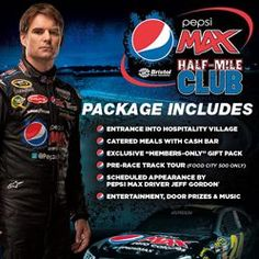 PEPSI MAX HALF-MILE CLUB HOSPITALITY, FEATURING JEFF GORDON APPEARANCE, AVAILABLE FOR MARCH RACE WEEKEND