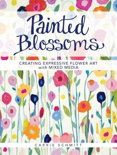 ~Painted Blossoms~Creating Expressive Flower Art with Mixed Media~Schmitt~ for Like the NEW!~Painted Blossoms~Creating Expressive Flower Art with Mixed Media~Schmitt~? Art Floral, Floral Style, Floral Motif, Acrylic Painting Techniques, Art Techniques, Painting Tutorials, Flower Shape, Flower Art, Art Flowers