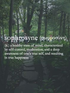 """Sophrosyne: Roman poet Juvenal later interpreted sophrosyne 'mens sana in corpore sano' (""""a healthy mind in a healthy body"""")."""