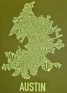 I miss Austin !! (map from orkposters.com)