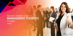 The Best Hobbies for Management Students to Have Academic Writing Services, Fun Hobbies, Essay Writing, Knowledge, Management, Good Things, Productivity, Purpose, Career