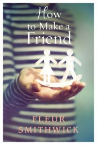 Book review: How to Make a Friend by Fleur Smithwick