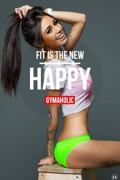 Fit is the new HAPPY ! Add more fitness in your life. http://www.gymaholic.co