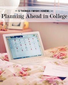 5 Things I Wish I Knew: Planning Ahead In College