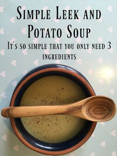 Simple Leek and Potato Soup - so simple that you only need 3 ...