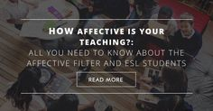 Big teacher word time: Affective Filter. If you're like a lot of others who have been teaching for a while, the term probably evokes memories of teaching methods classes where you may