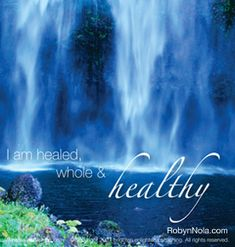 I am healed, whole & healthy.