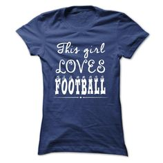 Limited Edition This girl loves Football - Limited Edition This girl loves Football shirt is a musthave for your collection NOT SOLD IN STORES If you don't like this Tshirt please use the Search Bar on the top right corner to find the best one for you Simply type the keyword and hit Enter  #funnyshirts #awesomeshirts #Football #Footballshirts Football Tshirts