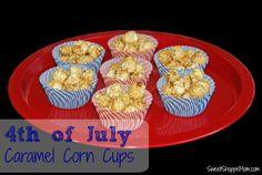 Sweet Shoppe Mom: Easy 4th of July Snacks - Caramel Corn cups