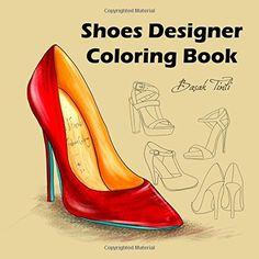 Shoes Designer Coloring Book by Basak Tinli https://www.amazon.co.uk/dp/1523231238/ref=cm_sw_r_pi_dp_x_R-SBybBWSR80W