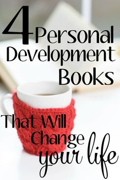4 Personal Development Books That Will Change Your Life - These are the best personal development books! Totally inspirational and life changing.