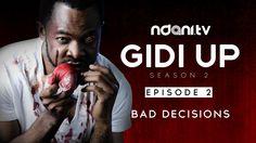Gidi Up 2: Episode 2 – Bad Decisions   Gidipotion