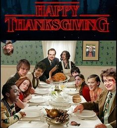 HAPPY THANKSGIVING #StrangerThings