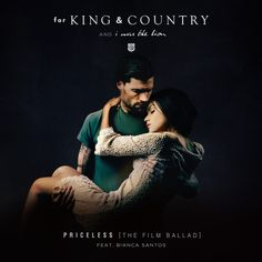 Priceless (The Film Ballad), a song by for KING & COUNTRY, I WAS THE LION, Bianca Santos on Spotify