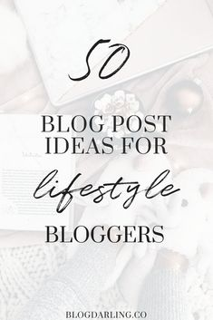 Need blog post ideas for your lifestyle blog? Check out my list of 50 blog post ideas for lifestyle bloggers! #bloggingtips