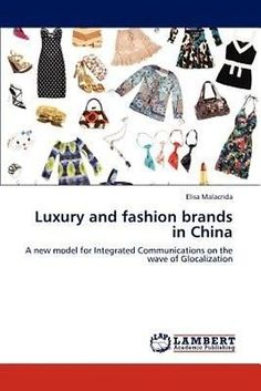 NEW Luxury and Fashion Brands in China by Elisa Malacrida Paperback Book (Englis   eBay