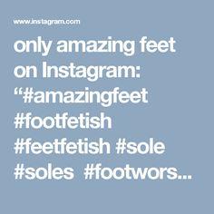 "only amazing feet on Instagram: ""#amazingfeet #footfetish #feetfetish #sole #soles #footworship #feetworship #footslave #mistress #mistressfoot #footmistress #footlicking…"""