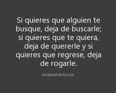 Autoayuda y Superacion Personal Positive Phrases, Motivational Phrases, Positive Thoughts, Inspirational Quotes, Sad Quotes, Daily Quotes, Best Quotes, Love Quotes, Cool Words