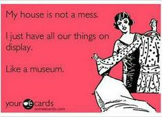 My house is not a mess!