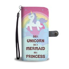 '50% Unicorn, 32% Mermaid, 18% Princess' Wallet Phone Case Custom Wallet Phone Case for iPhone/Samsung & More #wallet_phone_case #iphone_case #samsung_case