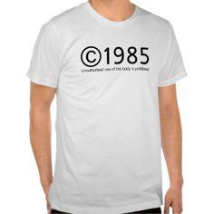 Copyright 1985 Birthday T Shirt