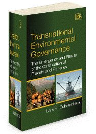 Transnational Environmental Governance: The emergence and effects of the certification of forests and fisheries - Lars H. Gulbrandsen - May 2012