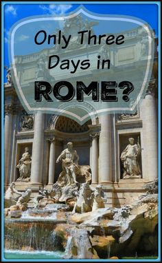 With only three days in Rome, you can do so much!
