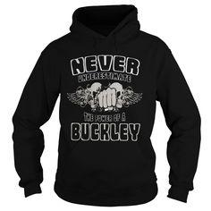 TeeForBuckley  Never Underestimate The Power Of Buckley