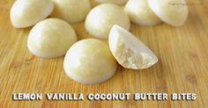 Lemon Vanilla Coconut Butter Bites | Coconut & Lemon oh yum! Can't wait to make them!