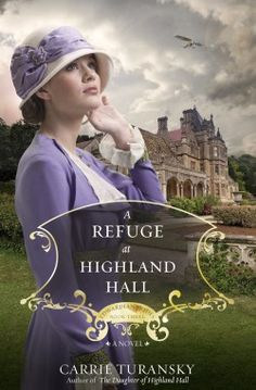 Downton Abbey Fans are looking forward to the release of A Refuge at Highland Hall, Book 3 in the Edwardian Brides Series by Carrie Turansky