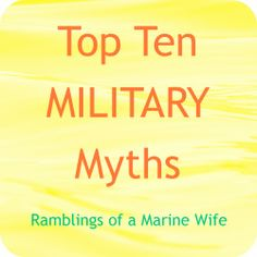 Top 10 Military Myths - Ramblings of a Marine Wife